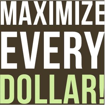 maximizing your dollar
